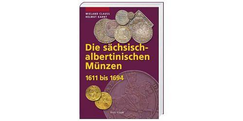 Clauss-kahnt-die-saechsisch-albertinischen-muenzen-1611-1694-1-auflage