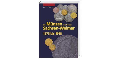 Lothar-koppe-die-muenzen-des-hauses-sachsen-weimar-1573-1918-1-auflage