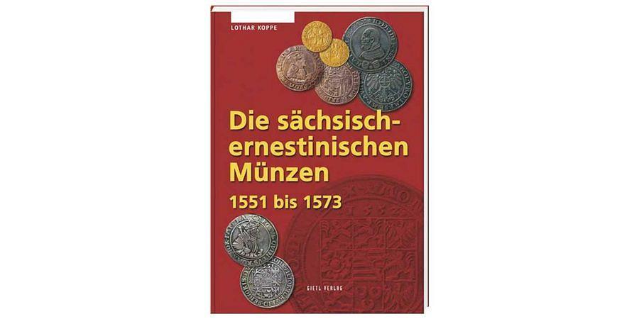 Lothar-koppe-die-saechsisch-ernestinischen-muenzen-1551-1573-1-auflage